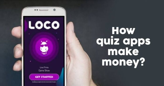 How Loco And Other Quiz Apps Earn Money - Marketing Mind
